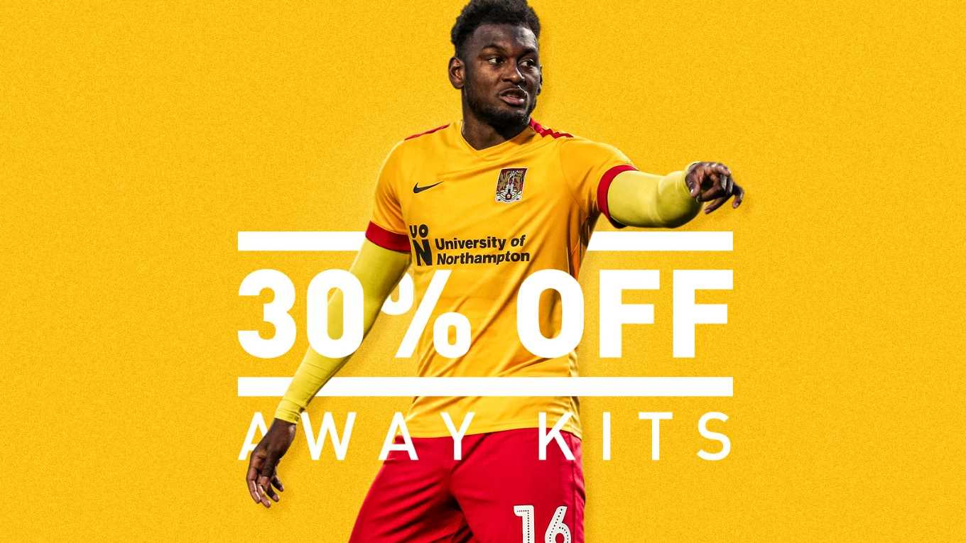 164607f93d2 AWAY KIT SALE IS NOW ON! - News - Northampton Town